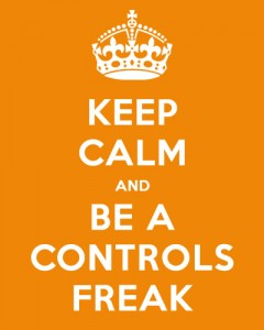 Keep Calm and Be A Controls Freak